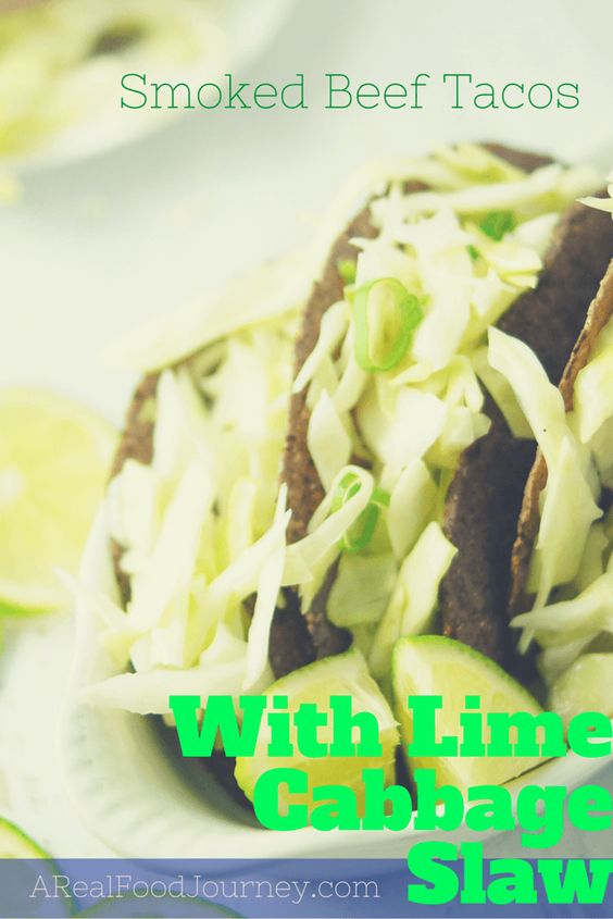 Smoked beef Paleo tacos with a lime cabbage slaw. A few simple ...