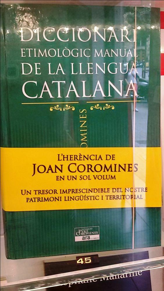 """""""Diccionari etimològic de la llengua catalana"""" de Joan Coromines. Ara Llibres."""