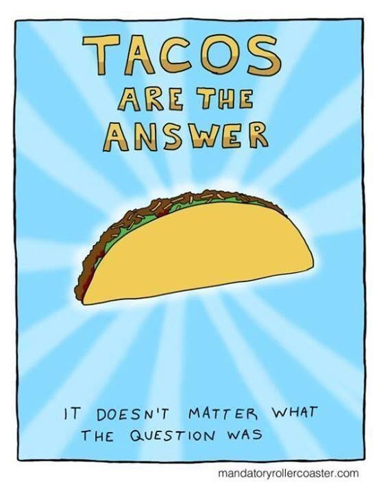 27 Taco Memes For Taco Tuesday Or Any Day The Funny Beaver Taco Quote Taco Tuesdays Humor Taco Tuesday