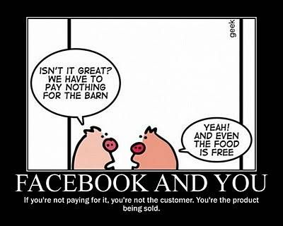 If your not the customer.. you just might be the product...