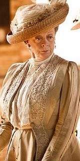 Dame Maggie in Downton Abbey.