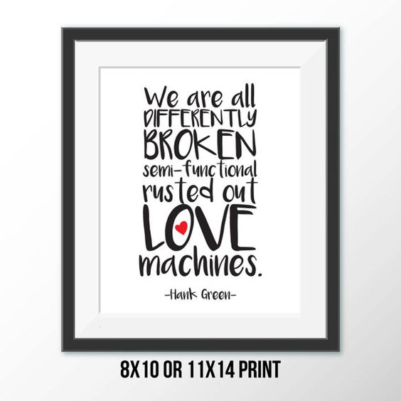 Printable Motivational Quote, Hank Green, Love Machines