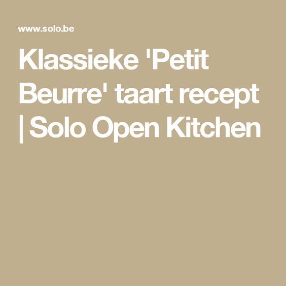 Klassieke 'Petit Beurre' taart recept | Solo Open Kitchen