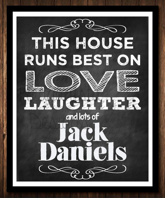 This House Runs Best on Love Laughter & Jack Daniels by ReaganistaDesigns, $10.00