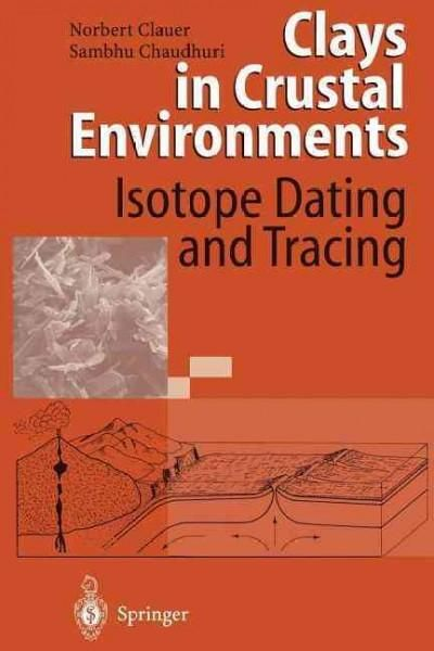 Clays in Crustal Environments: Isotope Dating and Tracing