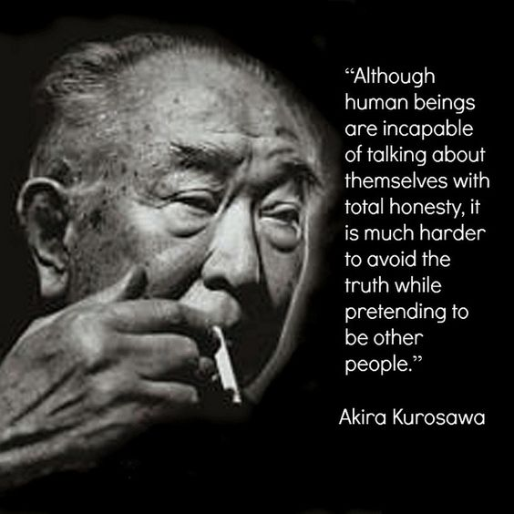 Film Director Quote - Akira Kurosawa - Movie Director Quote #akirakurosawa