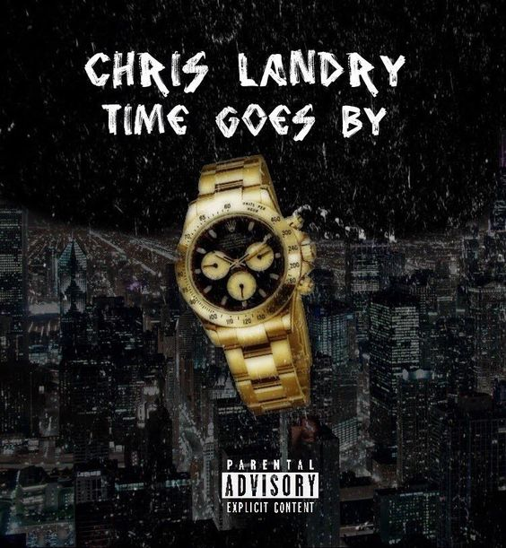 Chris Landry Time Goes By (Audio) [Submitted by @Awesomenezz] @RealChrisLandry