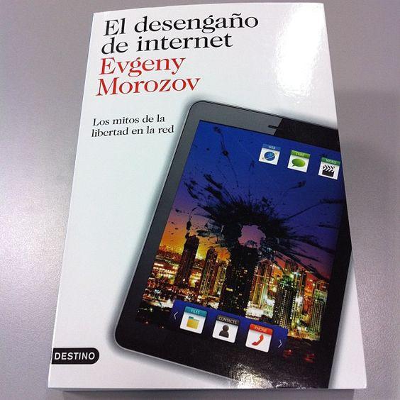 Libro recibido: El desengaño de internet de @evgenymorozov