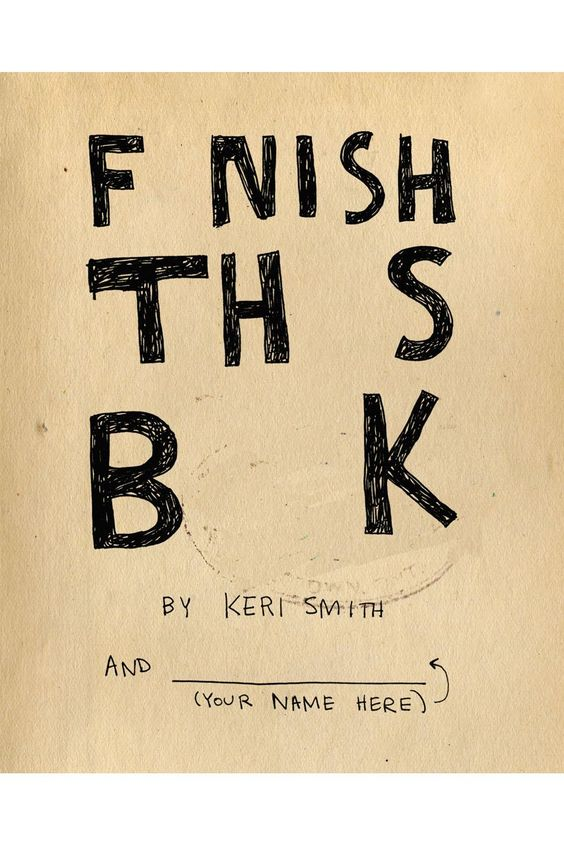 FINISH THIS BOOK / by Keri Smith