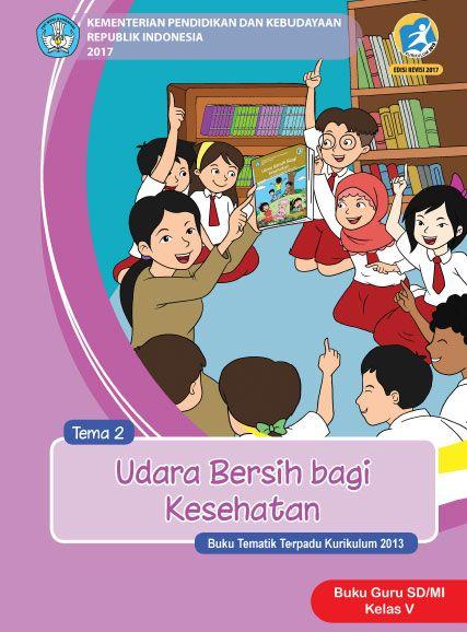 Buku Guru Kelas 5 Tema 2 Udara Bersih Bagi Kesehatan Kurikulum 2013 Revisi 2017 Buku Guru Kurikulum
