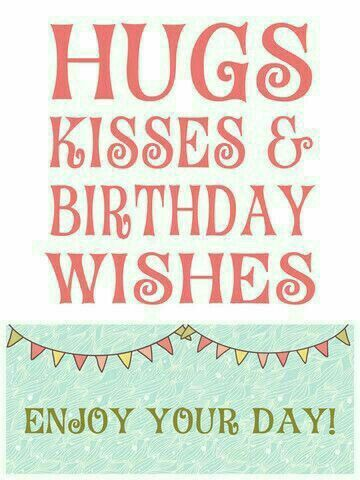 Hugs, Kisses & Birthday Wishes: