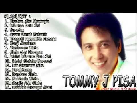 Full Album Terbaik Dari Tommy J Pisa Youtube Pisa Album Tommy