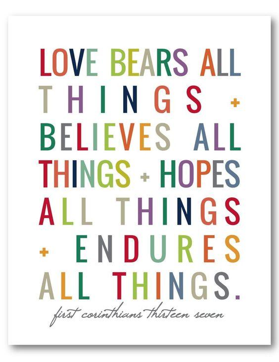 Bible verse 1 Corinthians 13:7. Love bears all things, believes all things, hopes all things. #corinthians #bibleverse #love #scripture