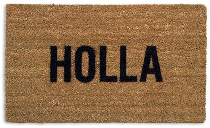 Holla Doormat:  Welcome Mat, Doormat 18X30, Doormat Holla, Front Doors, Doormat 50, Wilson Design, Holla Doormat
