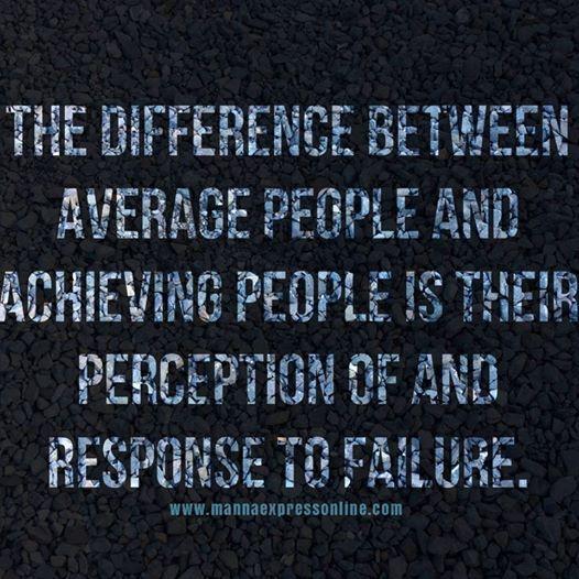 Your attitude towards failure determines your altitude after failure.