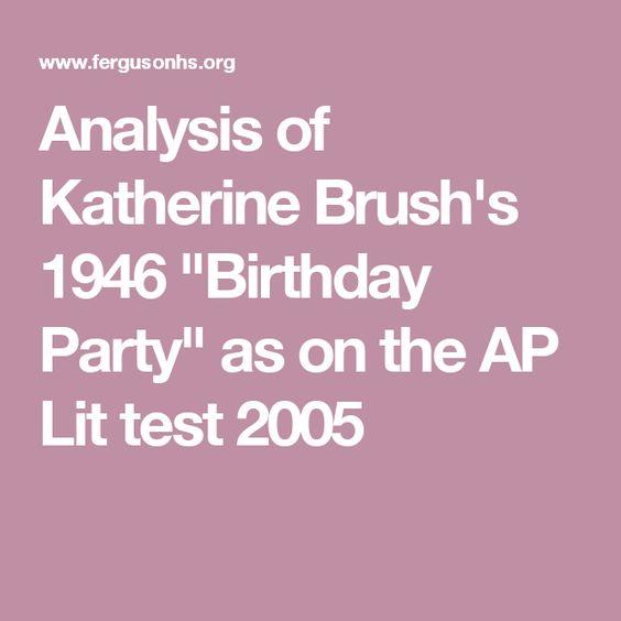The Birthday Party Literary Analysis Katherine Brush Ftce