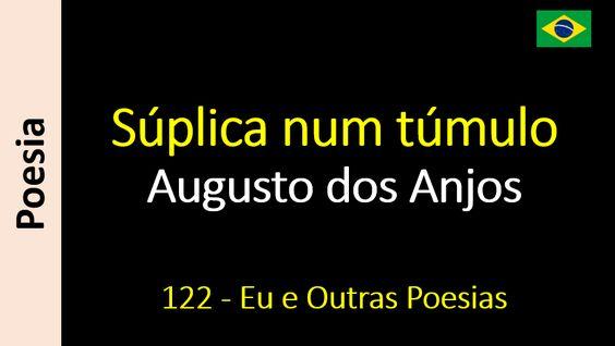 Augusto dos Anjos - 122 - Súplica num túmulo