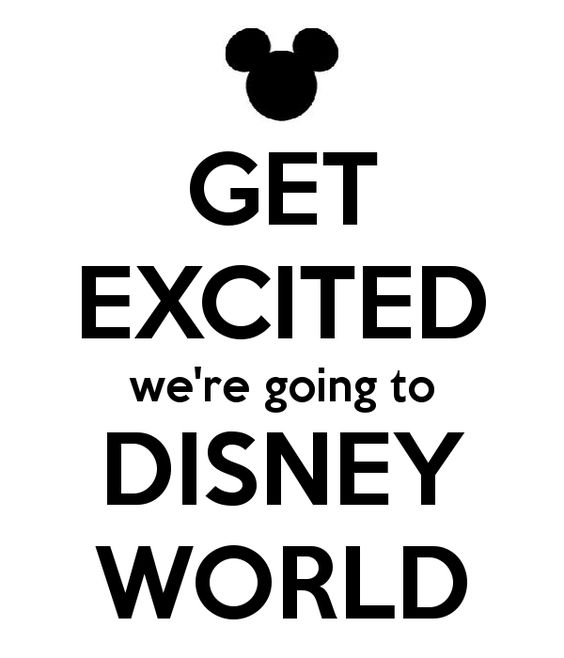 GET EXCITED were going to DISNEY WORLD - KEEP CALM AND CARRY ON Image Generator - brought to you by the Ministry of Information