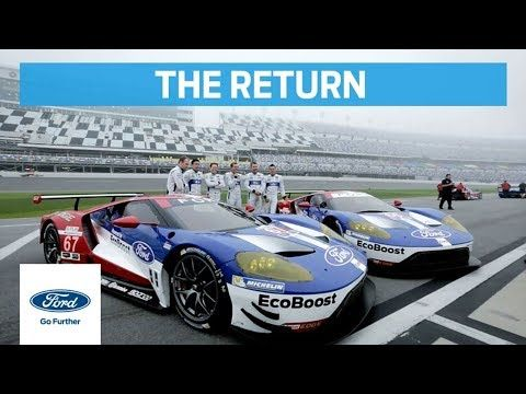 Ford Gt The Return To Le Mans Full Documentary Ford Youtube With Images Ford Gt