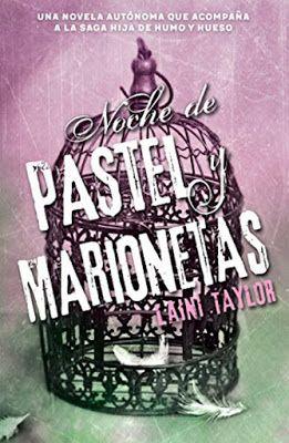 OFF TOPIC : LIBRO - Noche de pastel y marionetas Laini Taylor | NOVELA JUVENIL de Hija de humo y hueso (Alfaguara - Septiembre 2016) Edición papel & digital ebook kindle Comprar en Amazon España: