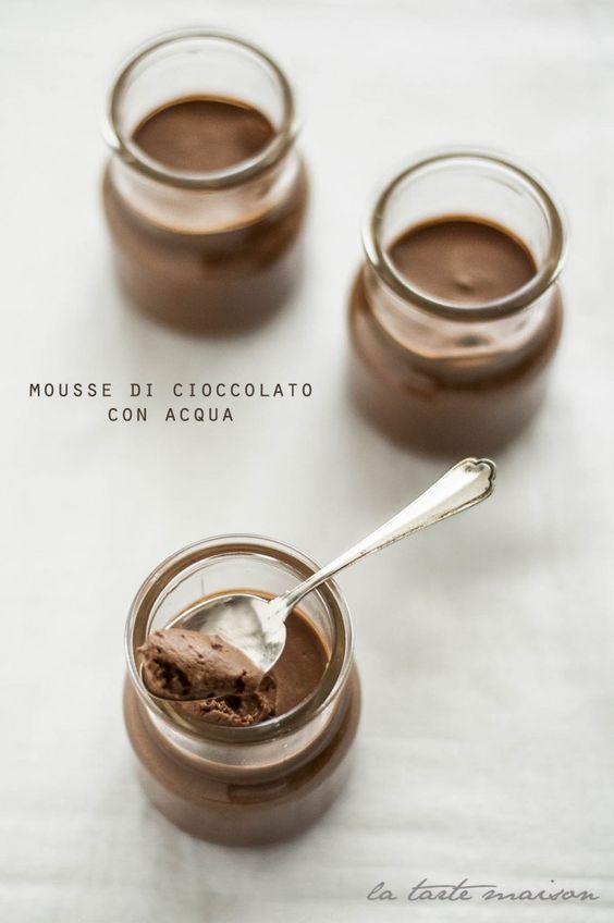 Mousse al cioccolato fondente e acqua - La tarte maison