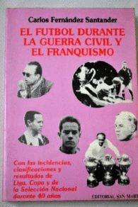 FÚTBOL DURANTE LA GUERRA CIVIL Y EL FRANQUISMO, EL