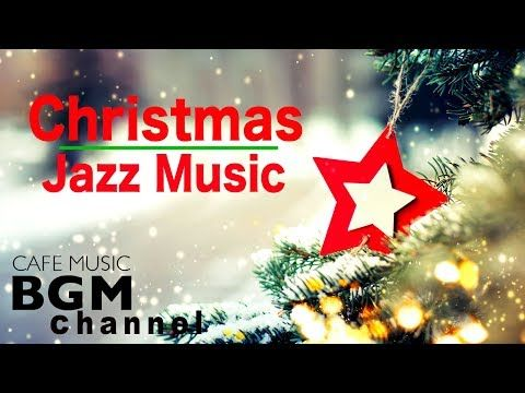 Christmas Music Relaxing Christmas Jazz Music Happy Christmas Jazz Music Youtube Musicas Natalinas Musica