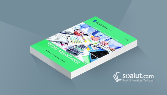 Soal Ujian Ut Akuntansi Eksi4415 Teori Akuntansi Dan Bisnis Dan Kunci Jawaban Teori Akuntansi Ungkapan