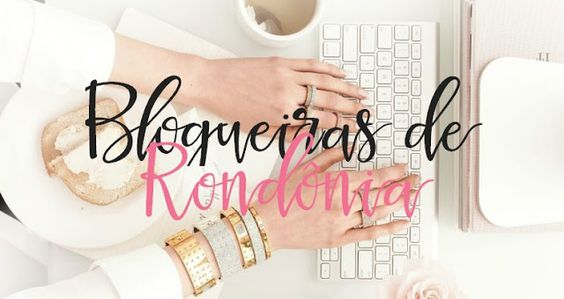 Paulinha Silva: Quem são as blogueiras de Rondônia?