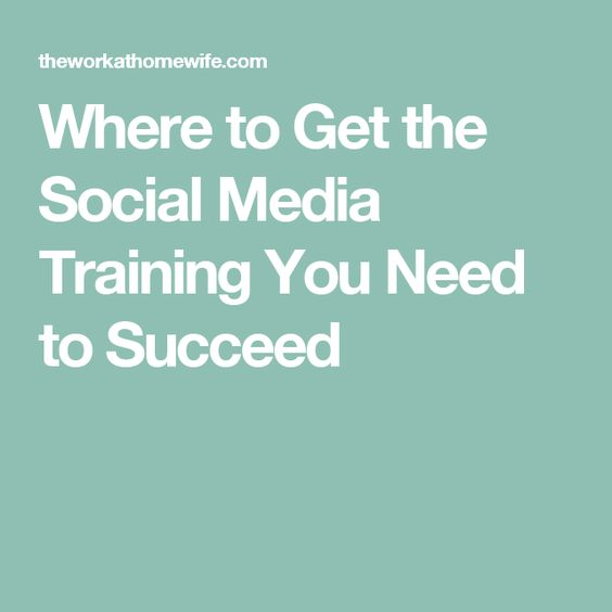 Where to Get the Social Media Training You Need to Succeed