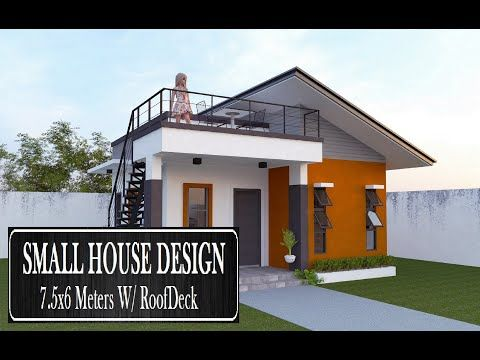 Small House Design With Roof Deck 7 5x6 Meters Youtube Small House Design House Roof Design Modern Small House Design
