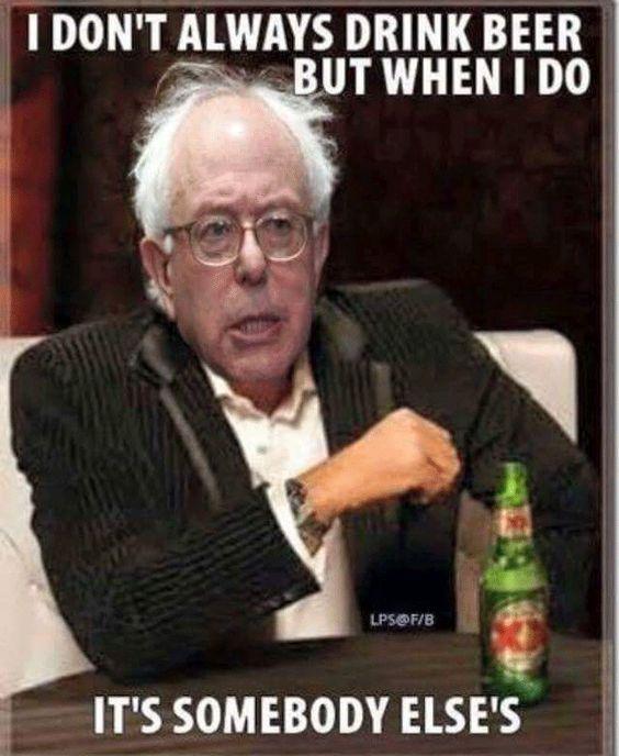Funny Meme Drinking : I don t always drink beer funny bernie sanders meme