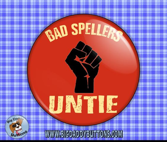 """Funny Button - Bad Spellers Untie 2.25"""" Button,grammar jokes,pinback or magnet,humor,funny,sarcasm,gifts,fun gift,spelling,bee,unite,fight by BigDaddyButtons on Etsy"""