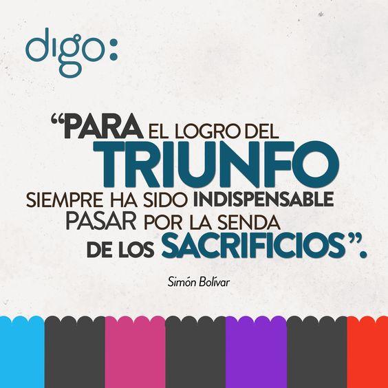 """#digoFrases """"Para el logro del triunfo siempre ha sido indispensable pasar por la senda de los sacrificios"""". #SimonBolivar"""