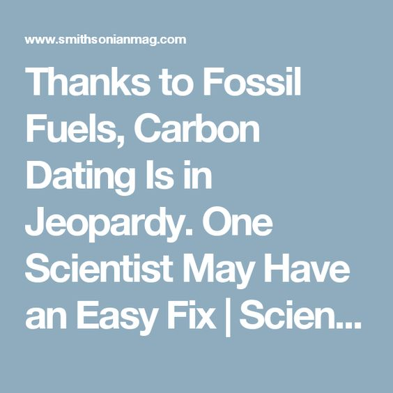 Fossil fuels dating