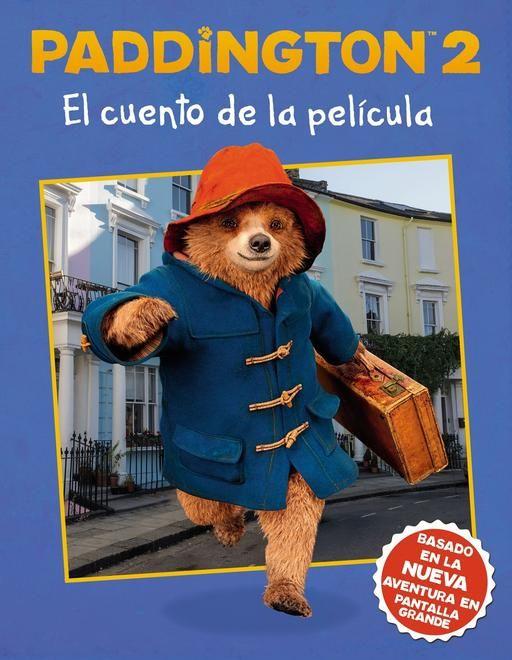 Paddington 2 El Cuento De La Pelicula Spanish Edition By