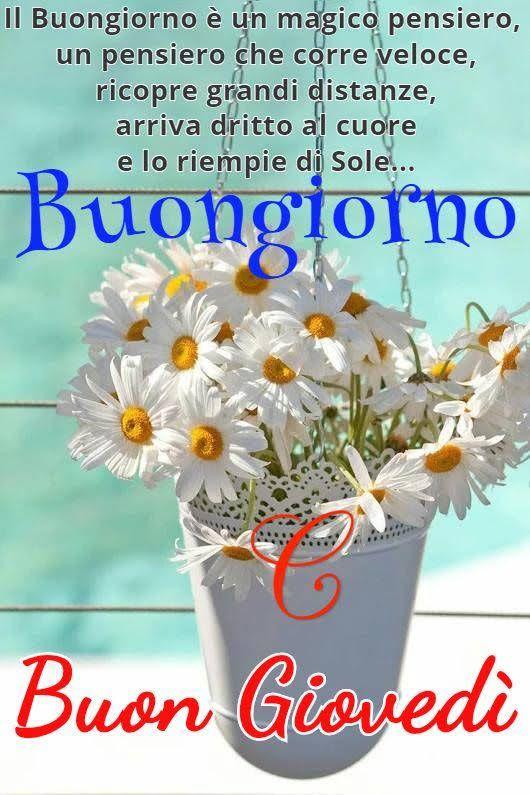 Buon Giovedi A Tutti Voi Giovedi Buongiorno E Buongiorno Immagini