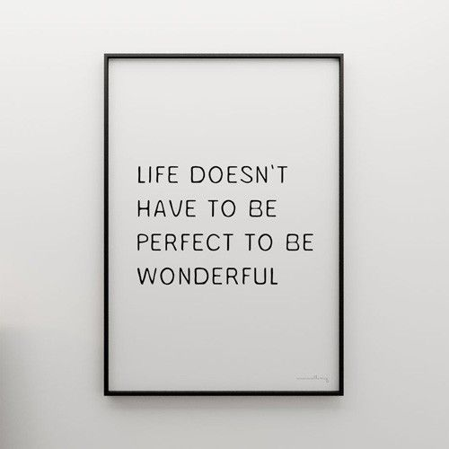 Life doesn't have to perfect to be wonderful – great graphics, Pakamera.