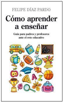 Cómo aprende a enseñar Felipe Díaz Pardo