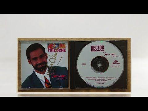 HECTOR TRICOCHE A Corazon Abierto 1993 CD MIX
