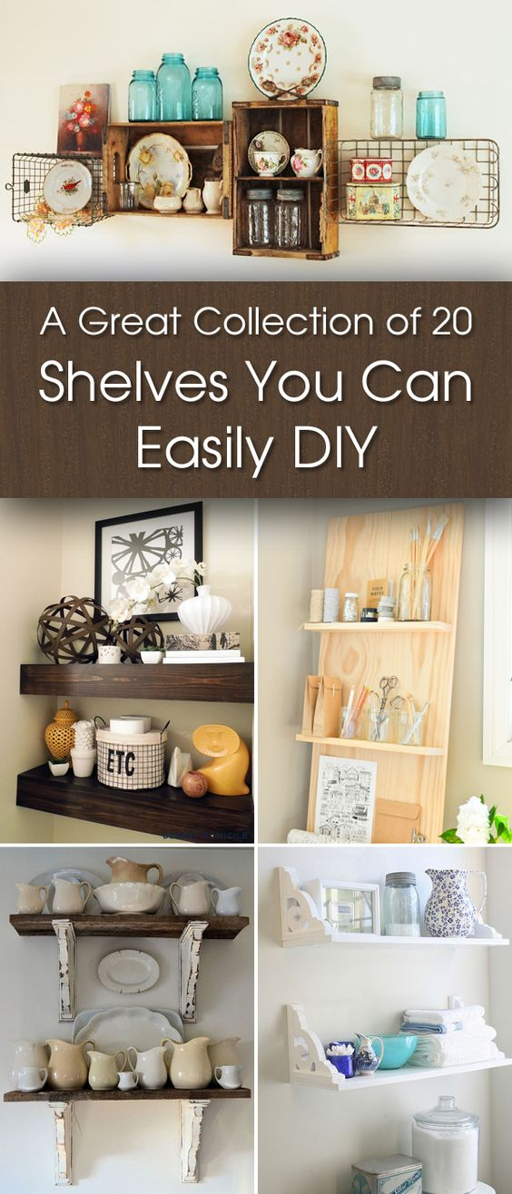 A Great Collection Of 20 Shelves You Can Easily DIY Diy Shelving Shelving