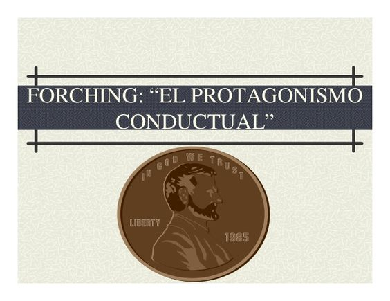 Forching y protagonismo conductual by Dr. Jose Santos via slideshare
