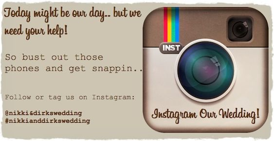 Soooo adding this to the program! Instagram your Wedding! This is soo cool and clever.