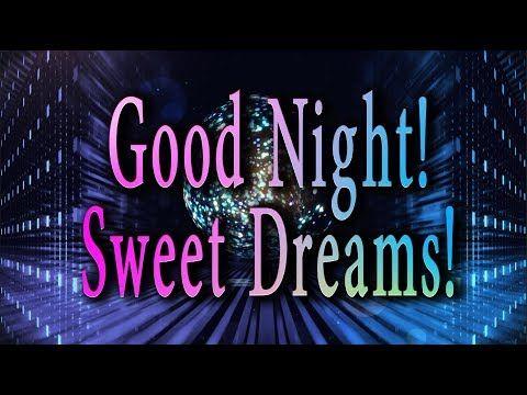 Good Night Sweet Dreams Restful Sleep 4k Beautiful Video Greeting Cards Youtube Good Night Prayer Quotes Good Night Messages Good Night Cards