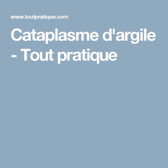 Cataplasme d'argile - Tout pratique