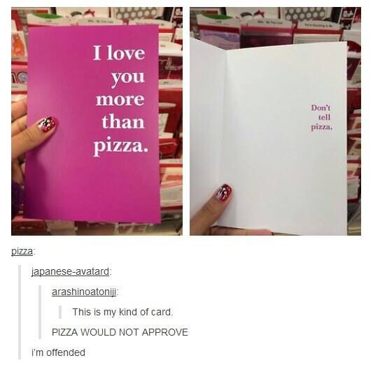 Don't tell pizza!