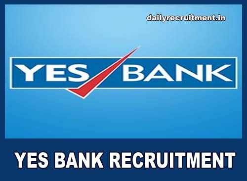 Yes Bank Announced The Latest Government Jobs 2700 Seat Are