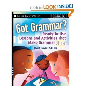 Got Grammar Ready-to-Use Lessons and Activities That Make Grammar Fun!: Jack Umstatter: 9780787993870: Amazon.com: Books