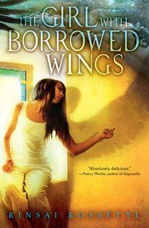 """Rinsai Rossetti """"The Girl with Borrowed Wings"""" review"""