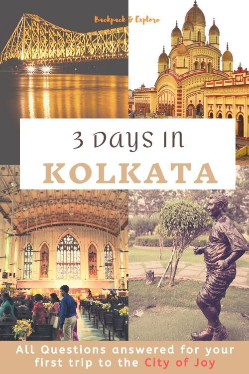 Kolkata Itinerary For 3 Days First Timer S Travel Guide Backpack Explore In 2020 Asia Travel Travel India Travel Guide